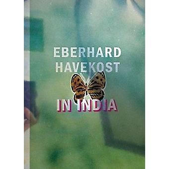 Eberhard Havekost in India by Dirk Syndram - Bose Krishnamachari - Ta