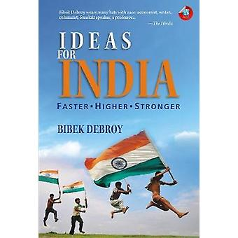 Ideas for India - Faster - Higher - Stronger by Bibek Debroy - 9788183