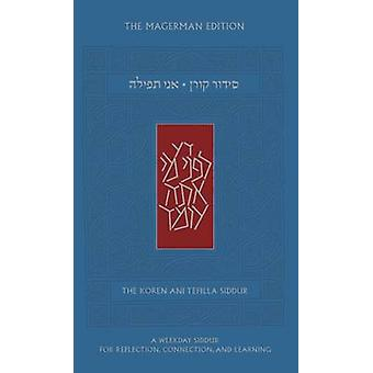 The Koren Ani Tefilla Weekday Siddur - For Reflection - Connection and