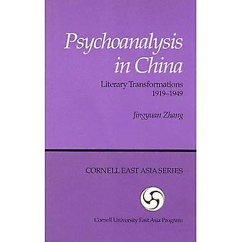 Psychoanalysis in China: Literary Transformations, 1919-1949 (Cornell East Asia Series, 55)