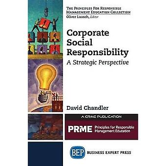 Corporate Social Responsibility A Strategic Perspective by Chandler & David