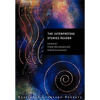 Interpreting Studies Reader by Franz Pochhacker