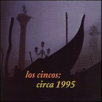 Los Cincos - Circa 1995 [CD] USA importerer