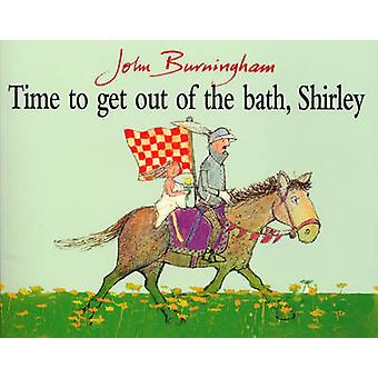 Time to Get Out of the Bath - Shirley by John Burningham - John Burni