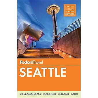 Fodor's Seattle by Fodor's Travel Guides - 9780147546821 Book
