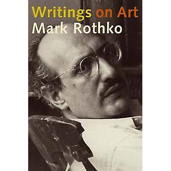 Writings on Art (annotated edition) by Mark Rothko - Miguel Lopez-Rem