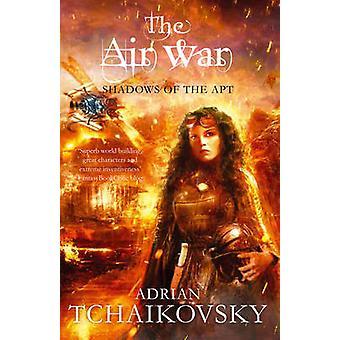The Air War by Adrian Tchaikovsky - 9780330541329 Book