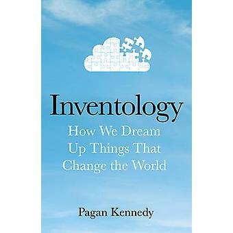 Inventology - wie wir träumen Dinge die die Welt von heidnischen Ke verändern