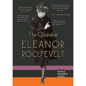 Quotable Eleanor Roosevelt by Michele Wehrwein Albion - 9780813044941