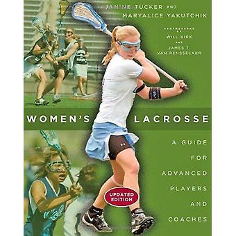 Lacrosse das mulheres - um guia para jogadores avançados e treinadores (revisto e
