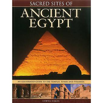Sacred Sites of Ancient Egypt by Lorna Oakes - 9781780193540 Book
