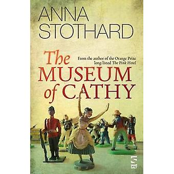 The Museum of Cathy by Anna Stothard - 9781784630829 Book