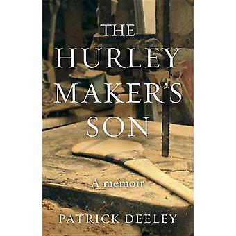 The Hurley Maker's Son by Patrick Deeley - 9781784161453 Book