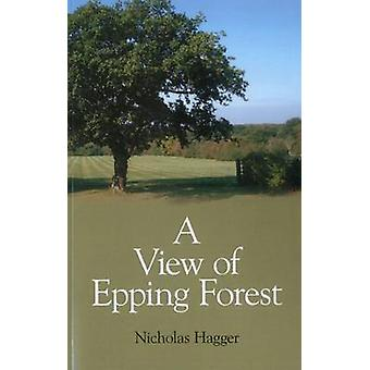 A View of Epping Forest by Nicholas Hagger - 9781846945878 Book
