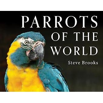 Parrots of the World by Steve Brookes - 9781921517716 Book