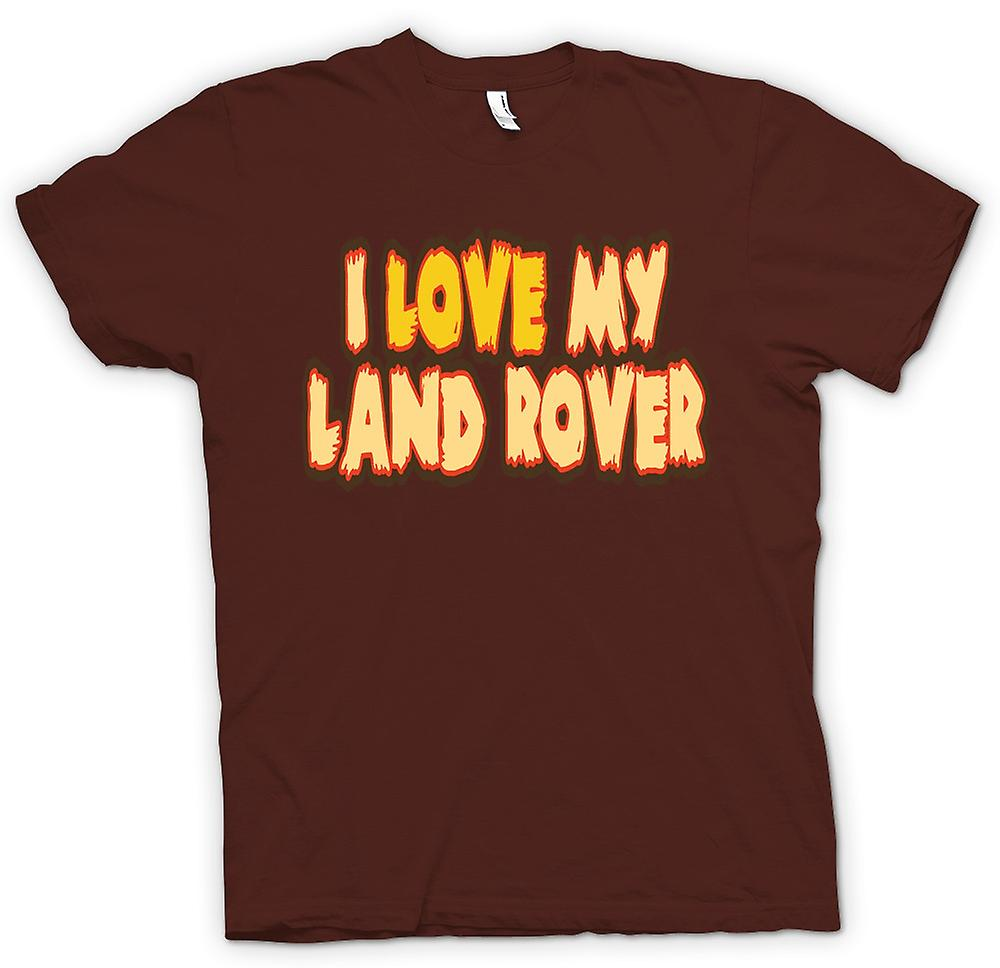 Mens T-shirt - I Love My Land Rover - Car Enthusiast