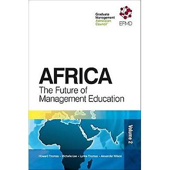 Africa - The Future of Management Education by Howard Thomas - Michell