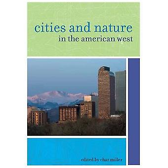 Cities and Nature in the American West by Char Miller - 9780874178241