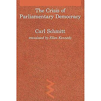 The Crisis of Parliamentary Democracy (Studies in Contemporary German Social Thought) (Studies in Contemporary German Social Thought)