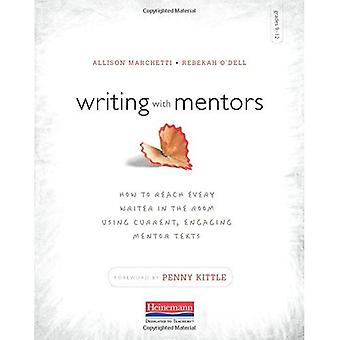 Scrittura con mentori: come raggiungere ogni scrittore in camera utilizzando corrente, coinvolgente mentore testi