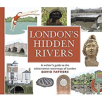 London's Hidden Rivers: A walker's guide to the subterranean waterways of London (Paperback)