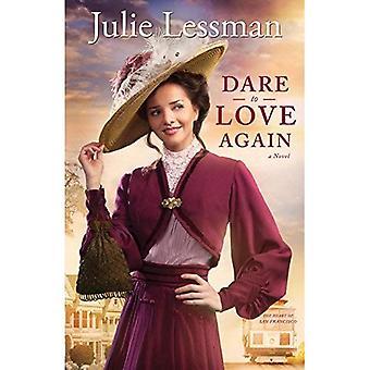 Dare to Love Again: A Novel: Volume 2 (Heart of San Francisco)