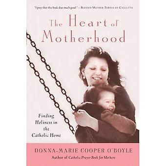 The Heart of Motherhood: Finding Sanctity in the Catholic Home