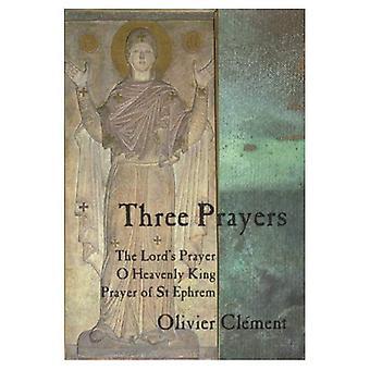 Three Prayers: The Lords Prayer, O Heavenly King, Prayer of St.Ephrem