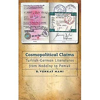 Cosmopolitical Claims: Turkish-German Literatures from Nadolny to Pamuk