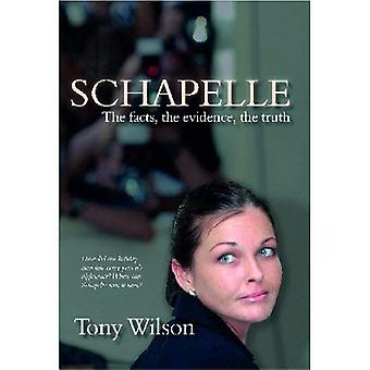 Schapelle: The Facts, the Evidence, the Truth