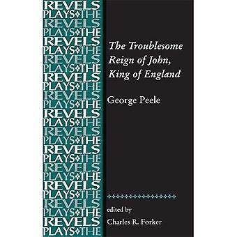 Besvärande regeringstiden av John, kung av England: av George Peele (Revels spelar)