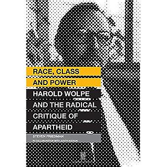 Race, Class and Power: Harold Wolpe and the Radical Critique of Apartheid