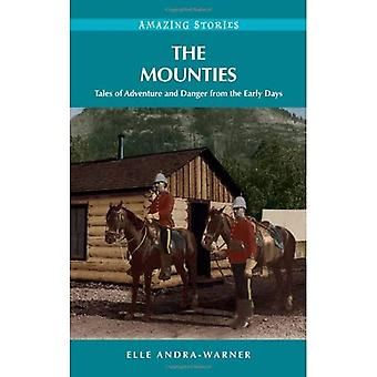 Mounties: Tales of Adventure and Danger from the Early Days