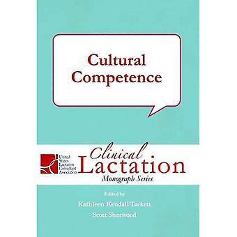 Cultural Competence: Volume 1 (Clinical Lactation Monograph Series)