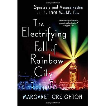 The Electrifying Fall of Rainbow City: Spectacle and� Assassination at the 1901 World's Fair