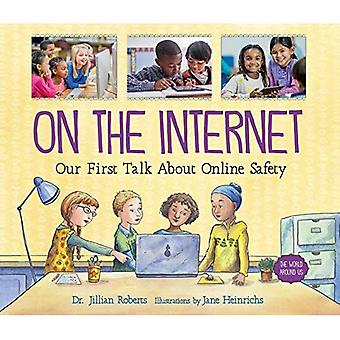 On the Internet: Our First� Talk about Online Safety (World Around Us)