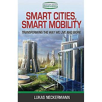 Villes Intelligentes, Mobilite Intelligente: Transformer La Facon Dont Nous Vivons et Travaillons