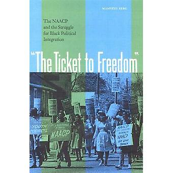 The Ticket to Freedom by Manfred Berg & John David Smith