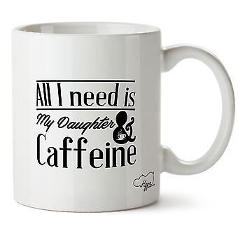 Hippowarehouse All I Need Is My Daughter & Caffeine Printed Mug Cup Ceramic 10oz