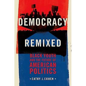 Democracia remixada juventude negra e o futuro da política americana por Cohen & Cathy J