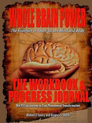 Whole Brain Power Workbook  Progress Journal by Walsh & Gregory C.