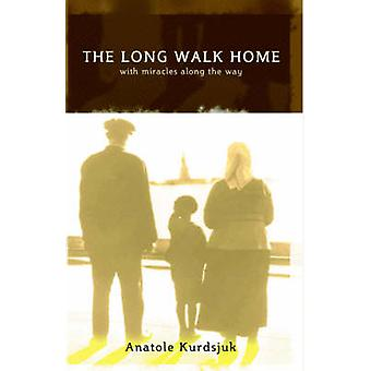 The Long Walk Home with Miracles Along the Way by Kurdsjuk & Anatole