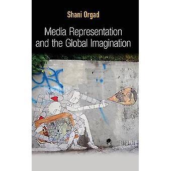Media repræsentation og den globale fantasi af Orgad & Shani