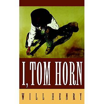 I Tom Horn by Henry & Will
