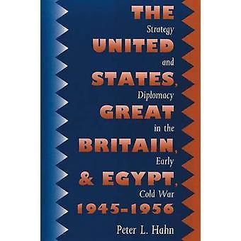 USA Storbritannien och Egypten 19451956 strategi och diplomati i början kalla kriget av Hahn & Peter L.