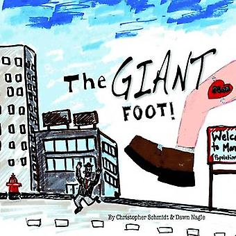 The Giant Foot by Schmidt & Christopher