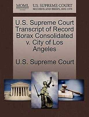 U.S. Supreme Court Transcript of Record Borax Consolidated v. City of Los Angeles by U.S. Supreme Court