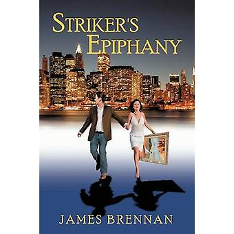 Strikers Epiphany 2nd Edition by Brennan & James
