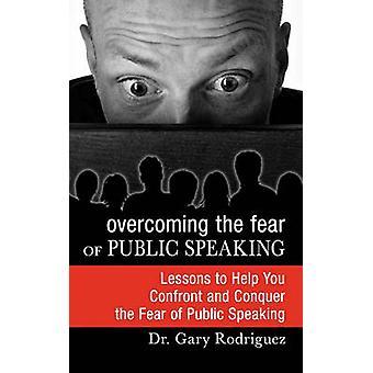 Overwinnen van de angst voor spreken in het openbaar door Rodriguez & Gary