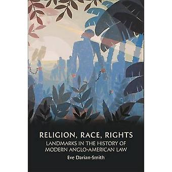 Religion Race Rights Landmarks in the History of Modern AngloAmerican Law by DarianSmith & Eve
